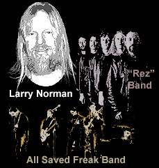 Larry Norman, Rez Band, All Saved Freak Band